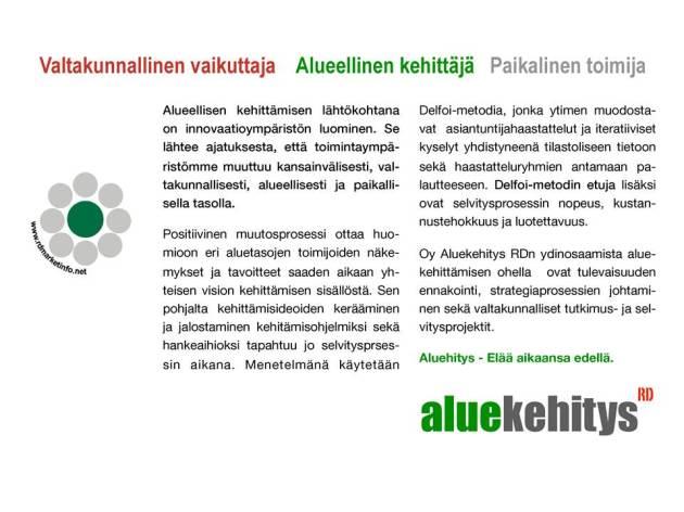 Osaamistarpeiden ennakointi, Aluekehitys, Delfoi, Ennakointi, Strategia,  Delfoi-menetelmä, Strategiaprosessit, Tulevaisuus, Tulevaisuudentutkimus, Uusimaa, Varsinais-Suomi, Koulutusta, Konsultointia