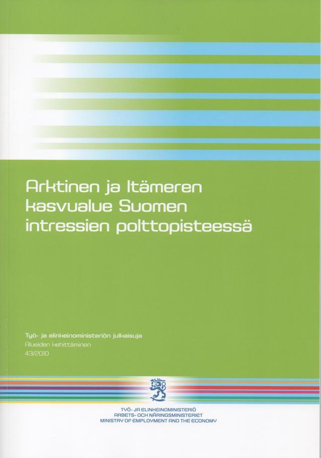 Aluekehitys RD julkaisuesittely: Arktinen ja Itämeren kasvualue Suomen intressien polttopisteessä