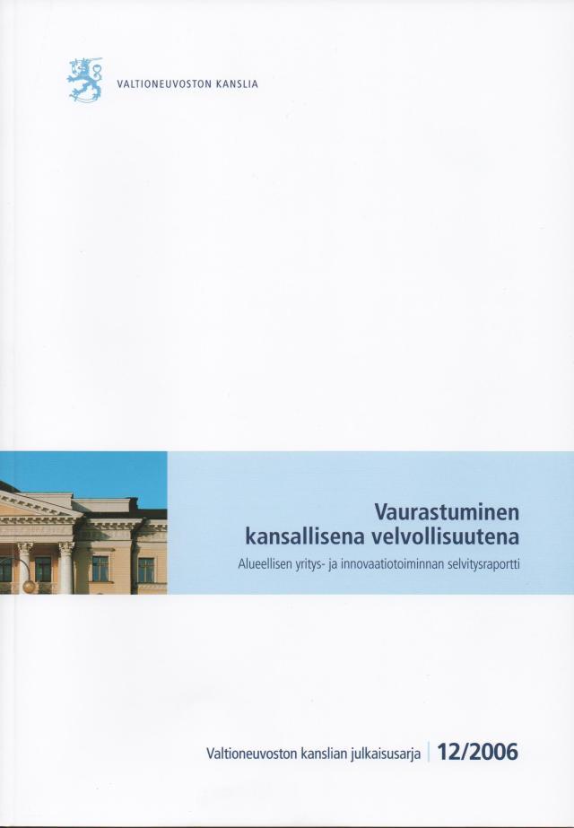 Vaurastuminen kansallisena velvollisuutena, Valtioneuvoston kanslia 12,2006