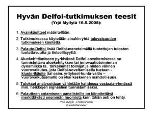 Delfoi-menetelmä - hyvän Delfoi-tutkimuksen teesit