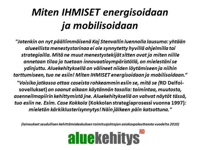 Aluekehitys RD - Miten IHMISET energisoidaan ja mobilisoidaan