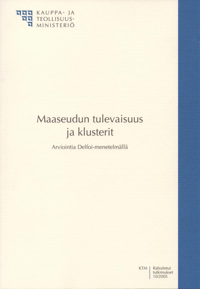 Aluekehitys RD julkaisuesittely:  Maaseudun tulevaisuus ja klusterit - Arviointia Delfoi-menetelmällä