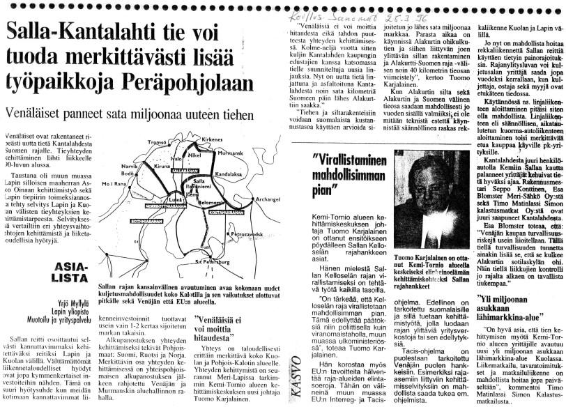 Valkoisen Meren messujen ja Barentsin käytävän kehittämisseminaarin idea saivat tuulta alleen jo vuonna 1995 yrittäjien kanssa alueellisten kehittämiskekusten tuella toteutetun Kantalahden matkan aikana.