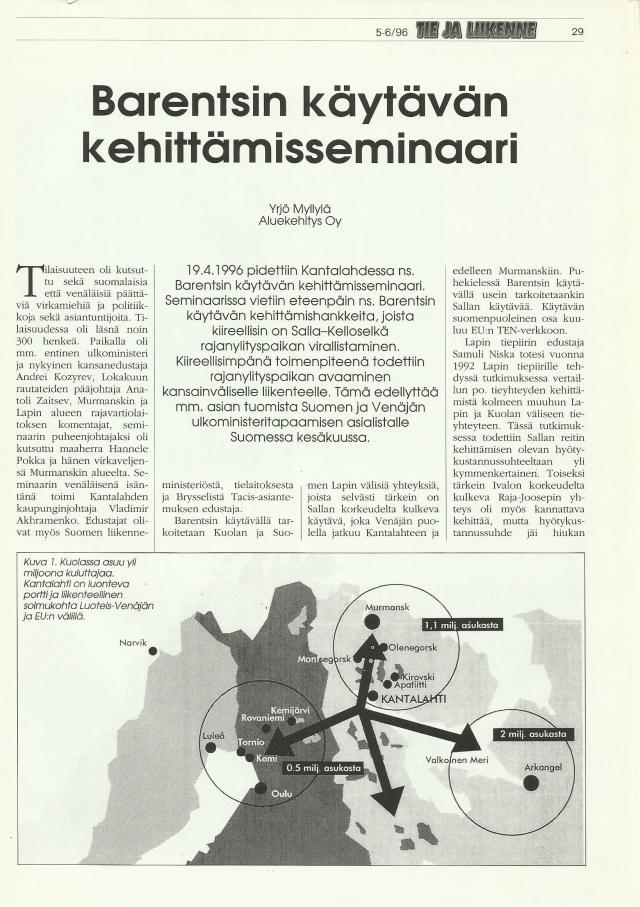 Tie- ja Liikennelehden 5-6/96 numerossa oli referaatti Valkoisen Meren messujen yhteydessä pidetystä Barentsin käytävän kehittämisseminaarista ja sen puheenvuoroista.