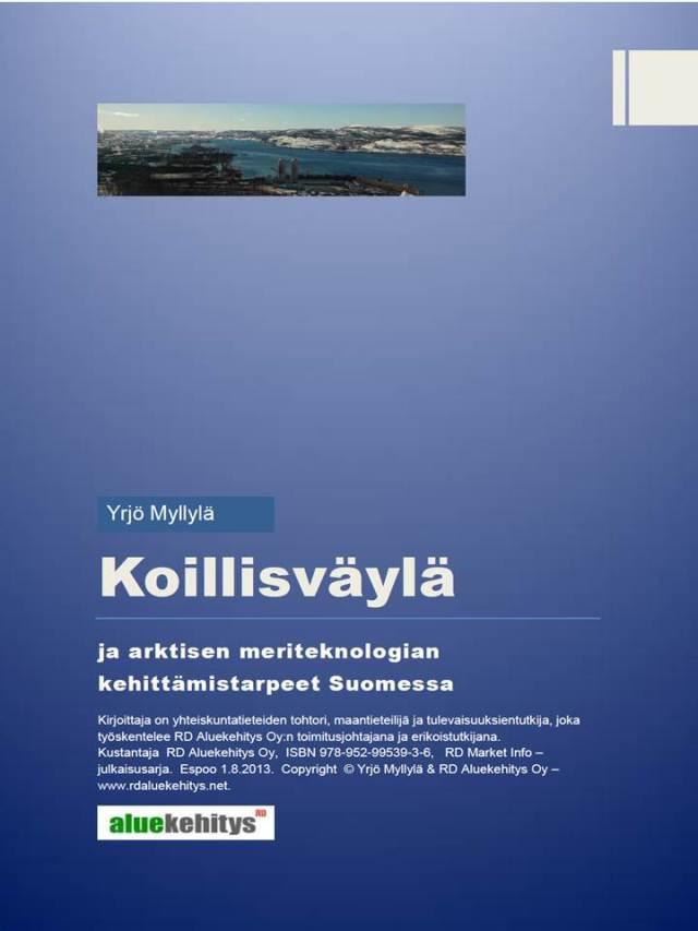 KOILLISVÄYLÄ ja arktisen meriteknologian kehittämistarpeet Suomessa - RD Aluekehitys julkaisu
