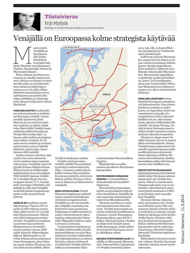Myllylä, Yrjö (2014). Venäjällä on Euroopassa kolme strategista käytävää. Kainuun Sanomat, Tiistaivieras 11.3.2014.