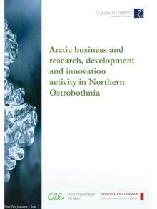 Hintsala, Henna, Yrjö Myllylä (2015). Arktinen liike- ja tutkimus-, kehitys- ja innovaatiotoiminta Pohjois-Pohjanmaalla. 96 s. Center for Environment and Energy, Thule-institute, University of Oulu, Council of Oulu Region.