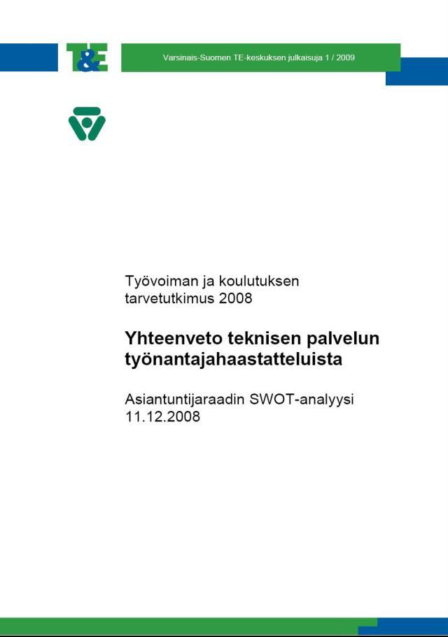 EU-palkittua ennakointia. Myllylä, Yrjö (2009). Työvoiman ja koulutuksen tarvetutkimus 2008. Yhteenveto teknisten palveluiden työnantajahaastatteluista. Asiantuntijaraadin SWOT-analyysi 11.12.2008. 70 s. Varsinais-Suomen  TE-keskuksen julkaisuja 1 / 2009.